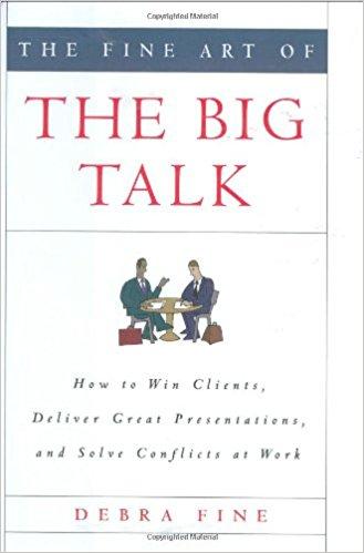 The Fine Art of the Big Talk by Debra Fine